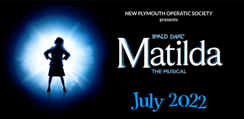 Matilda The Musical July 2022 a New Plymouth Operatic Society Production